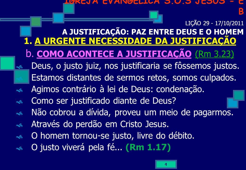 1. A URGENTE NECESSIDADE DA JUSTIFICAÇÃO