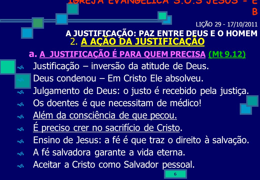 a. A JUSTIFICAÇÃO É PARA QUEM PRECISA (Mt 9.12)