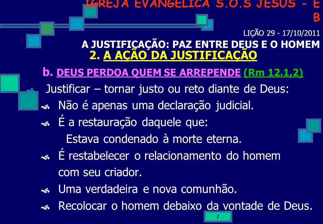 b. DEUS PERDOA QUEM SE ARREPENDE (Rm 12.1,2)