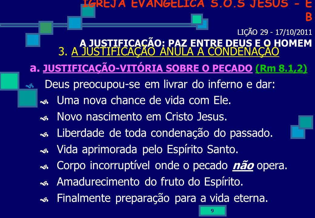 a. JUSTIFICAÇÃO-VITÓRIA SOBRE O PECADO (Rm 8.1,2)