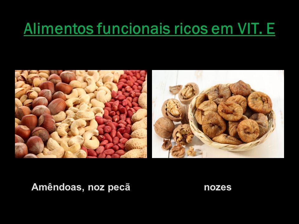 Alimentos funcionais ricos em VIT. E