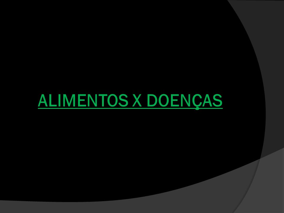 ALIMENTOS X DOENÇAS