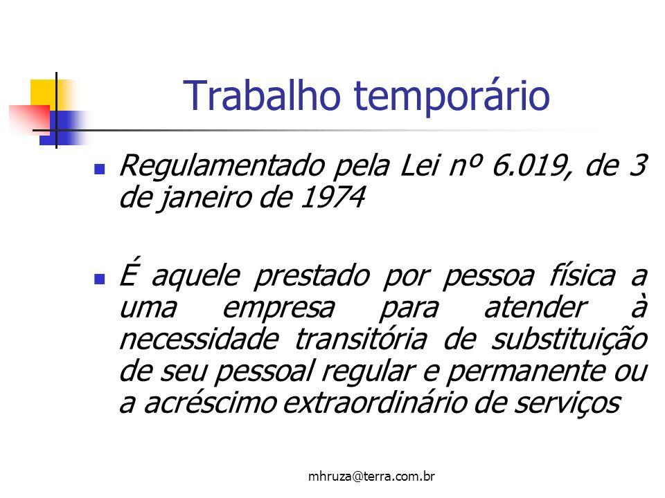 Trabalho temporário Regulamentado pela Lei nº 6.019, de 3 de janeiro de 1974.