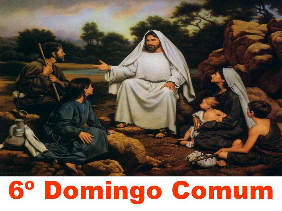 6º Domingo Comum