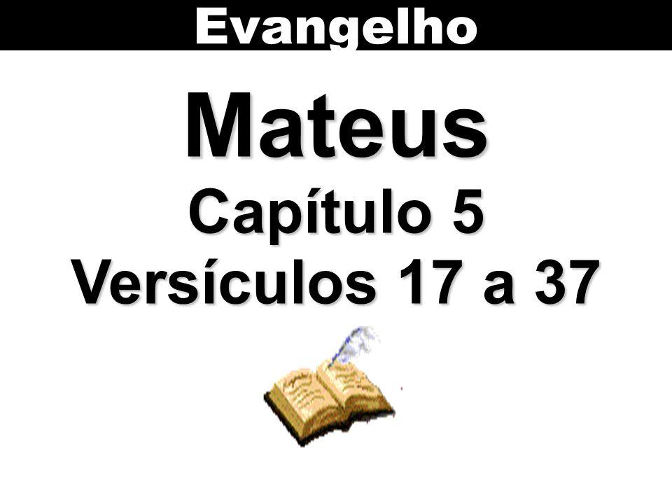 Evangelho Mateus Capítulo 5 Versículos 17 a 37