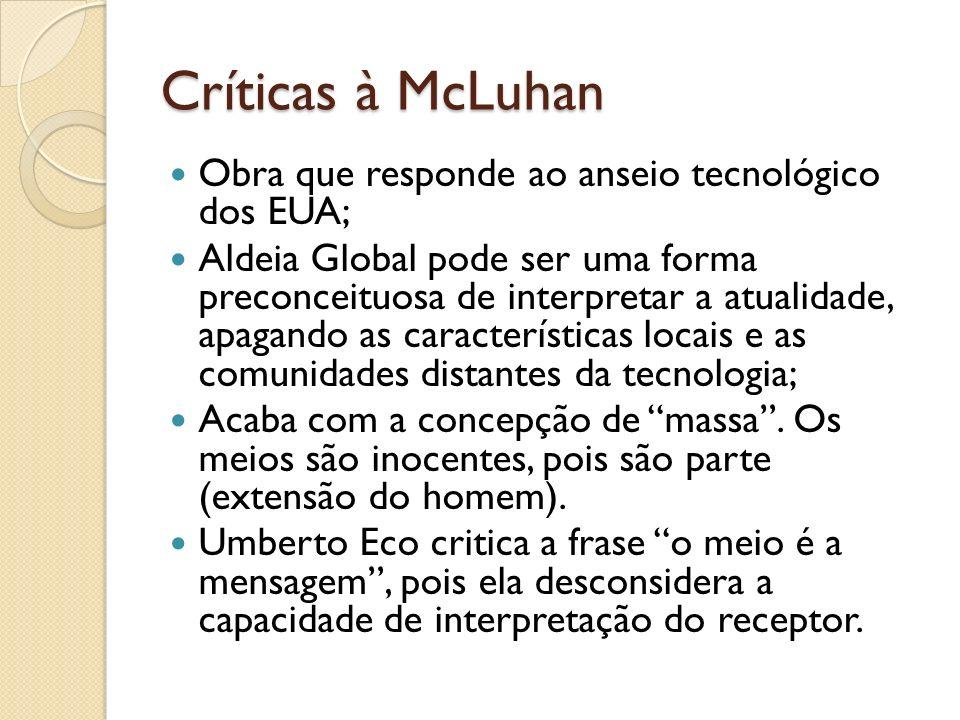 Críticas à McLuhan Obra que responde ao anseio tecnológico dos EUA;