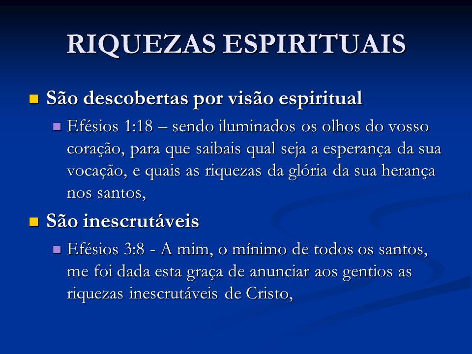 RIQUEZAS ESPIRITUAIS São descobertas por visão espiritual