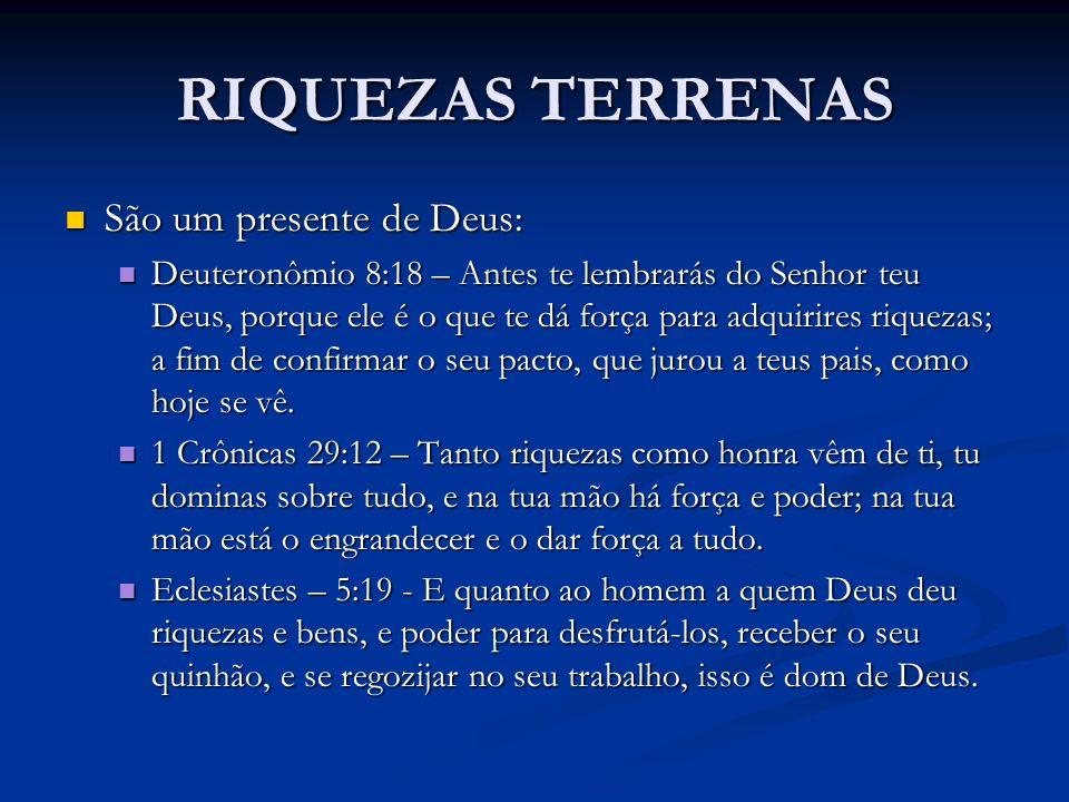 RIQUEZAS TERRENAS São um presente de Deus: