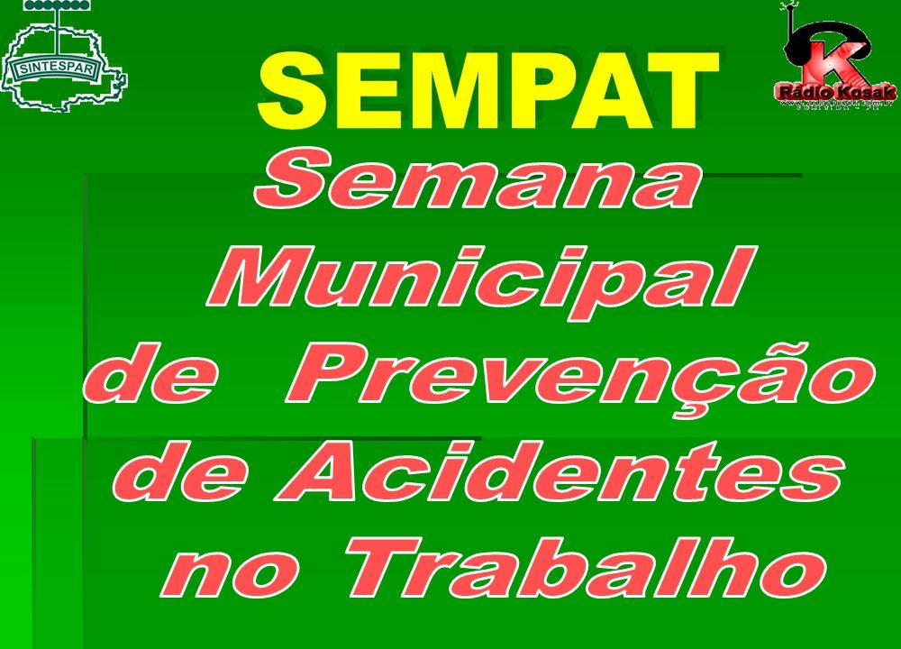 SEMPAT Semana Municipal de Prevenção de Acidentes no Trabalho