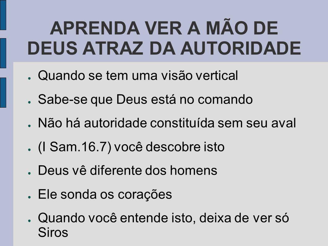 APRENDA VER A MÃO DE DEUS ATRAZ DA AUTORIDADE