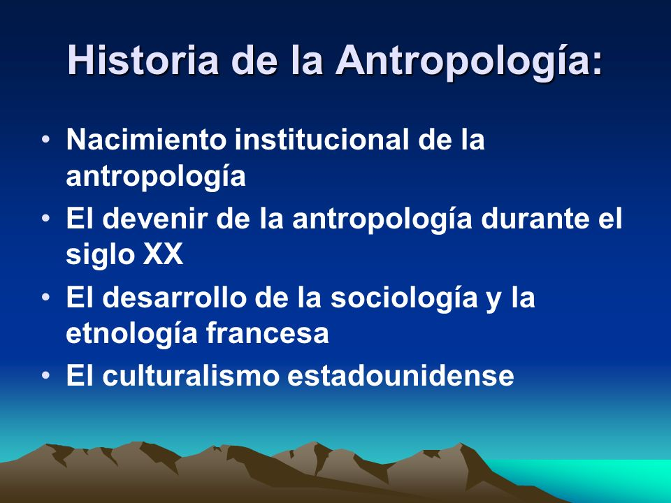 Historia de la Antropología: