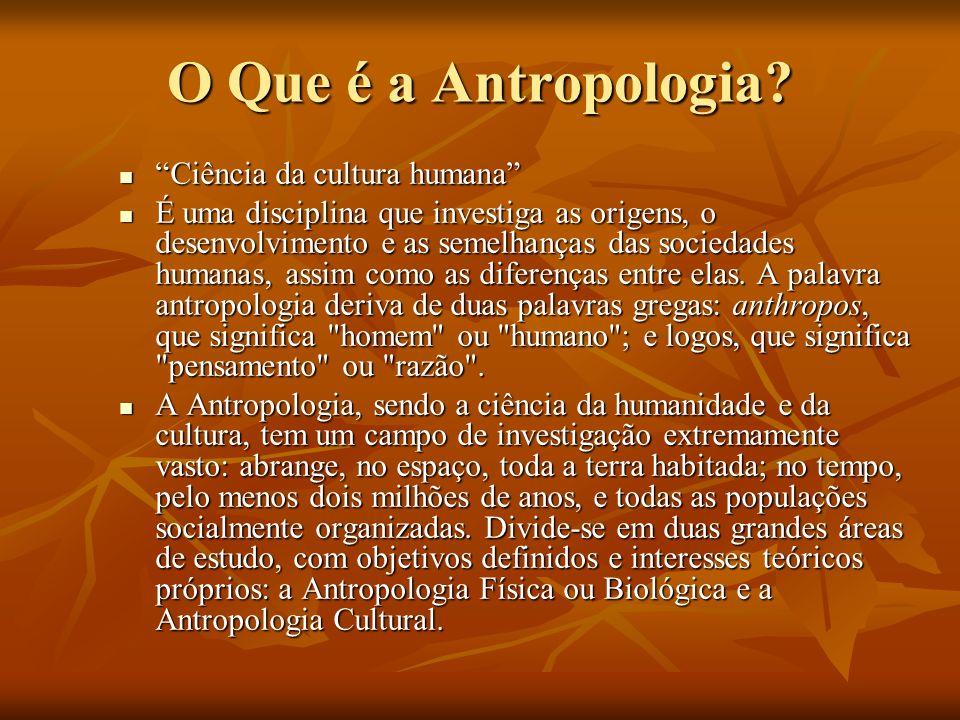 O Que é a Antropologia Ciência da cultura humana