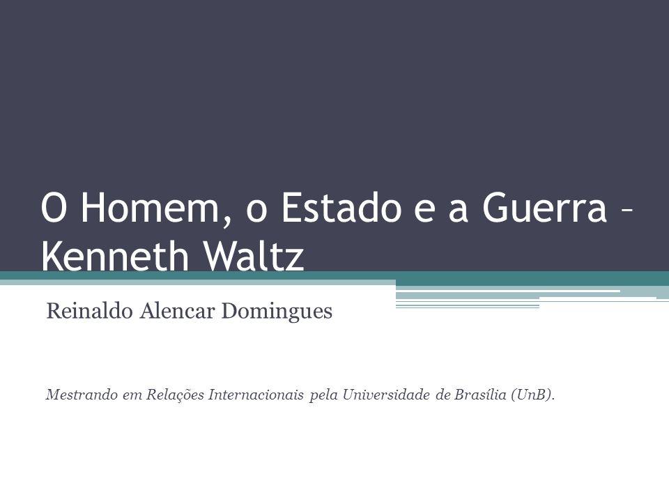 O Homem, o Estado e a Guerra – Kenneth Waltz