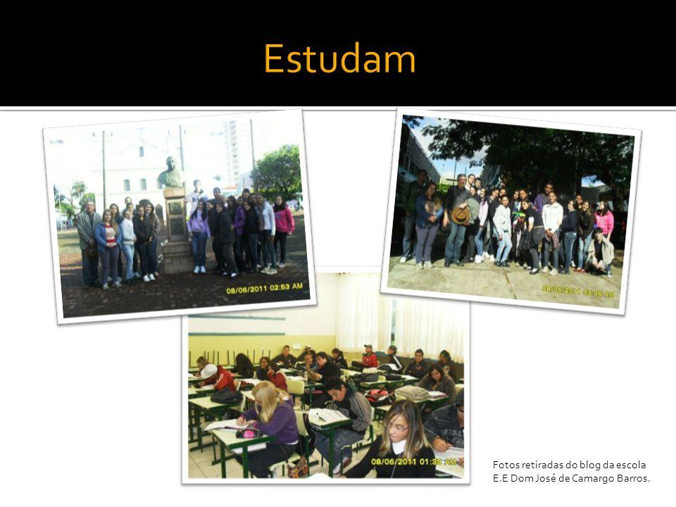 Estudam Fotos retiradas do blog da escola E.E Dom José de Camargo Barros.