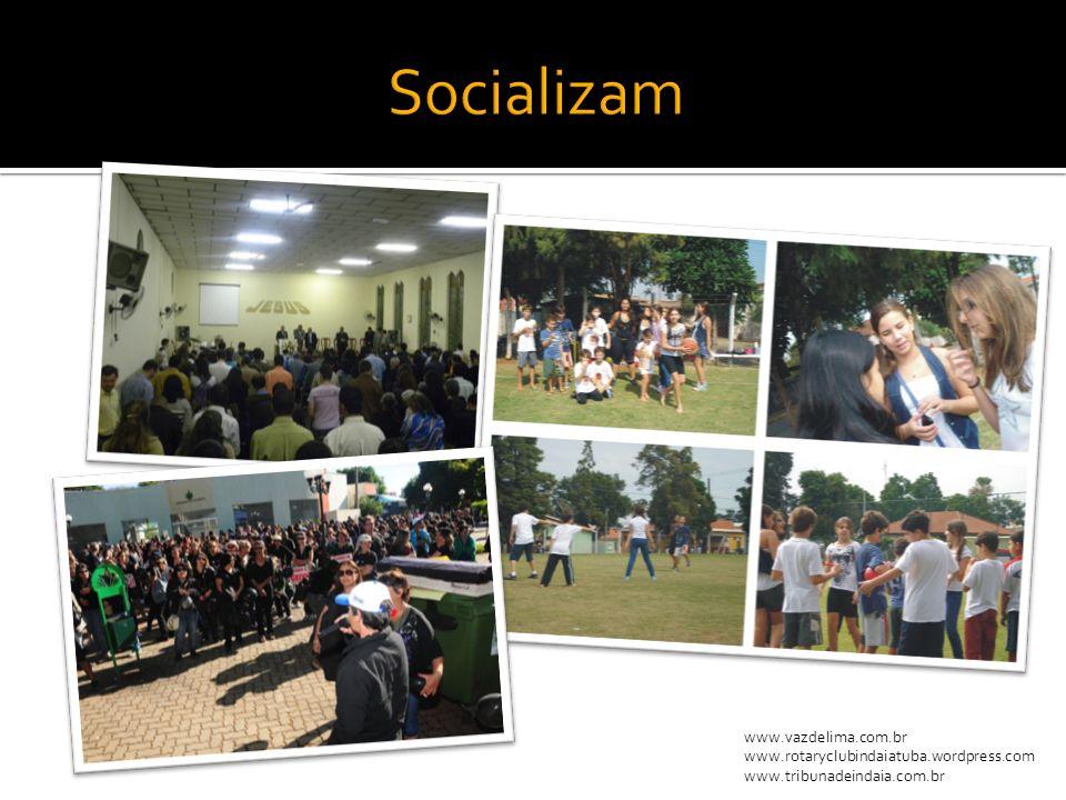 Socializam www.vazdelima.com.br www.rotaryclubindaiatuba.wordpress.com