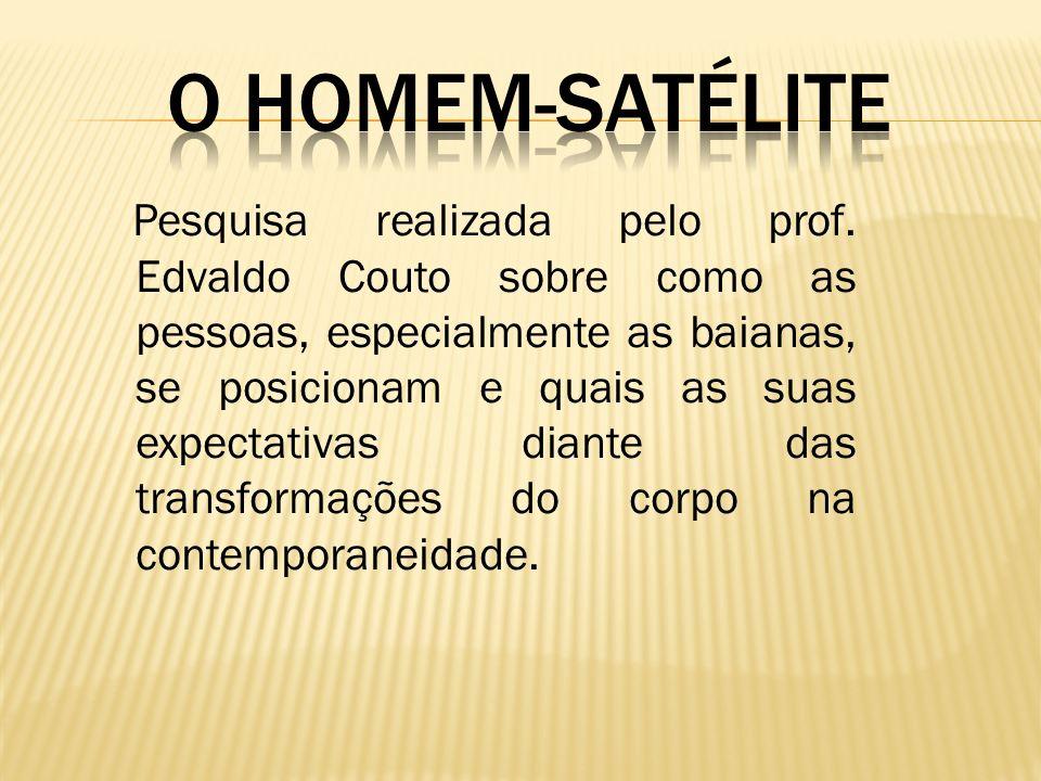 O homem-satélite
