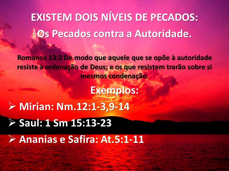EXISTEM DOIS NÍVEIS DE PECADOS: Os Pecados contra a Autoridade.