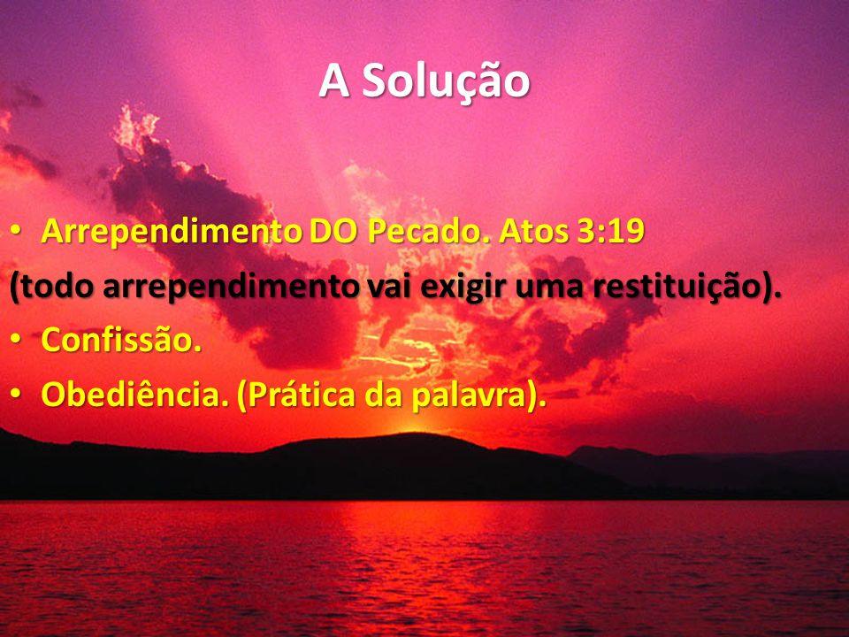 A Solução Arrependimento DO Pecado. Atos 3:19