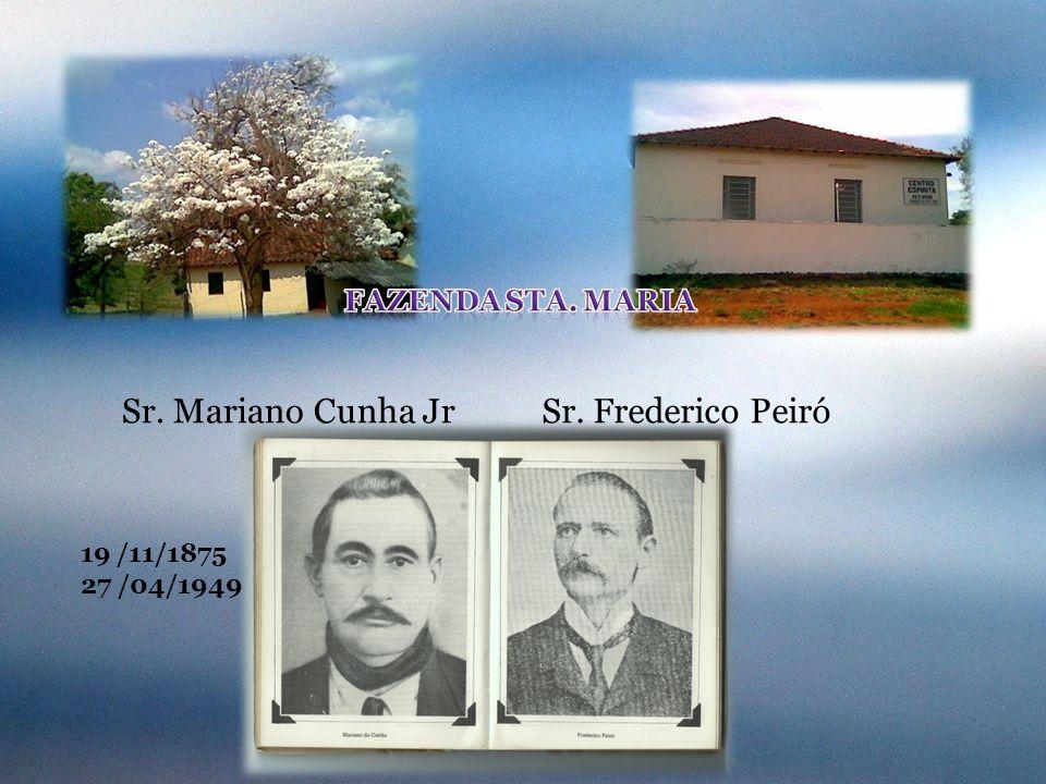 Sr. Mariano Cunha Jr Sr. Frederico Peiró Fazenda Sta. Maria