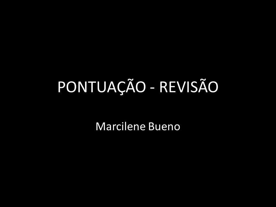 PONTUAÇÃO - REVISÃO Marcilene Bueno