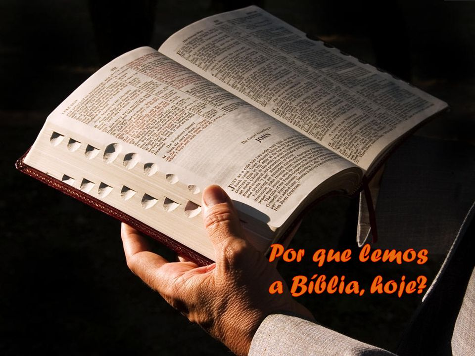 Por que lemos a Bíblia, hoje