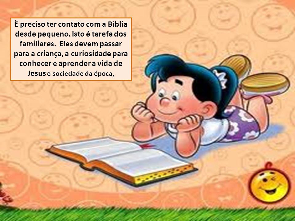 È preciso ter contato com a Bíblia desde pequeno