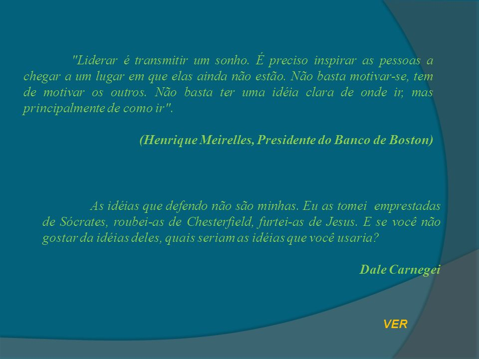 (Henrique Meirelles, Presidente do Banco de Boston)