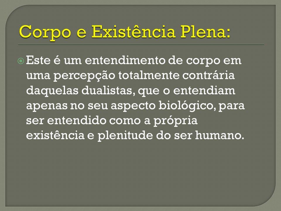 Corpo e Existência Plena: