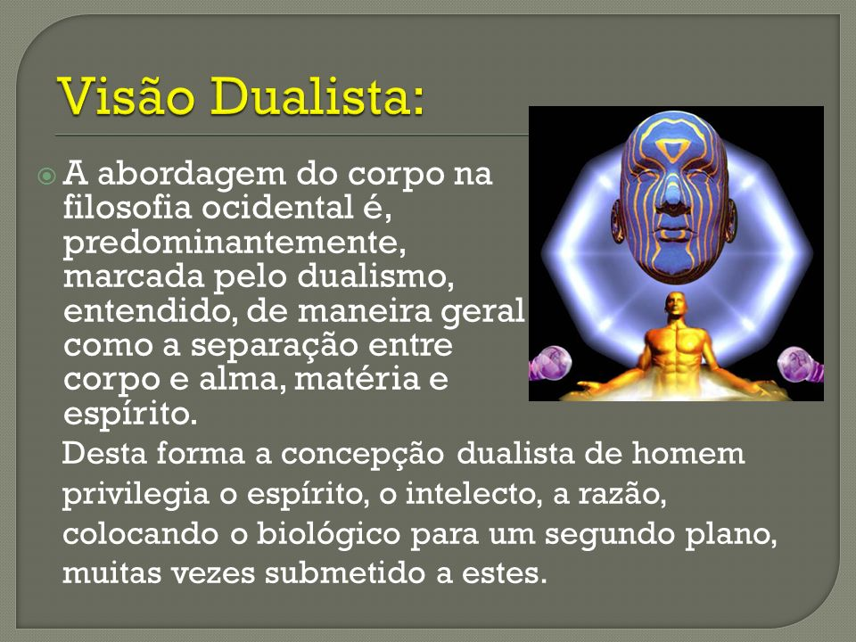 Visão Dualista: