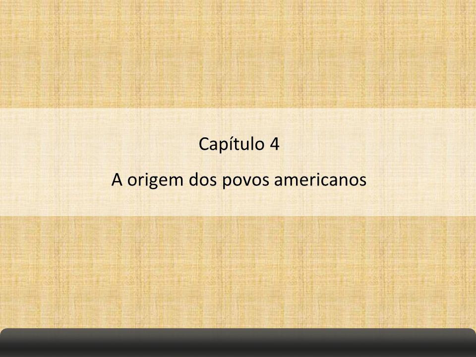A origem dos povos americanos