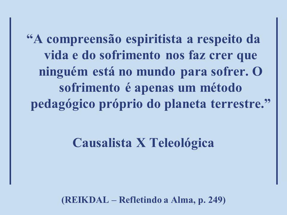 Causalista X Teleológica (REIKDAL – Refletindo a Alma, p. 249)