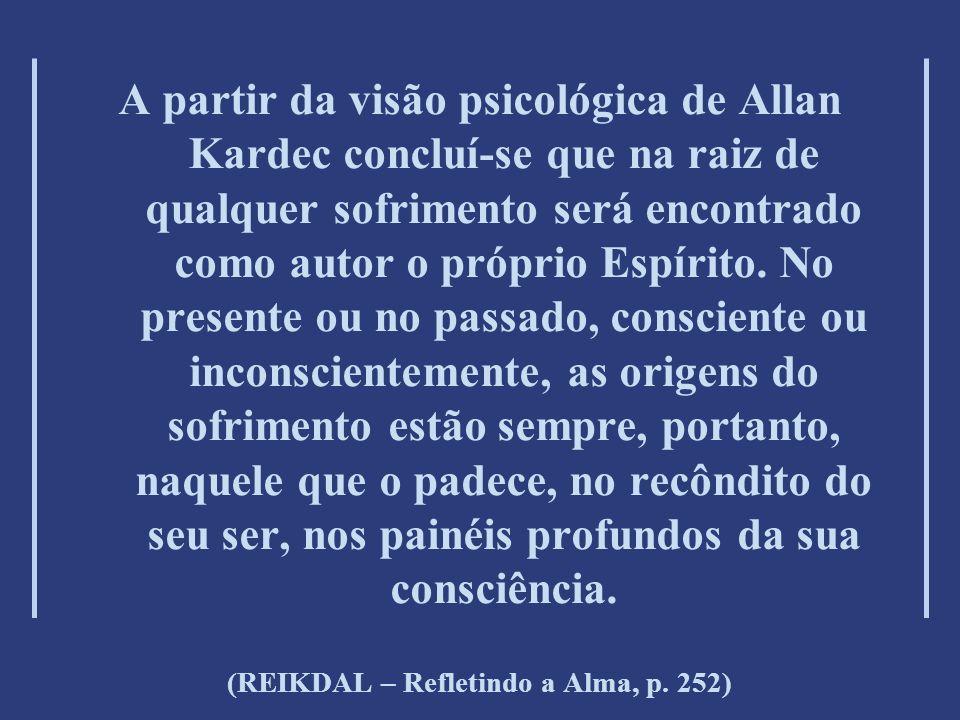 (REIKDAL – Refletindo a Alma, p. 252)