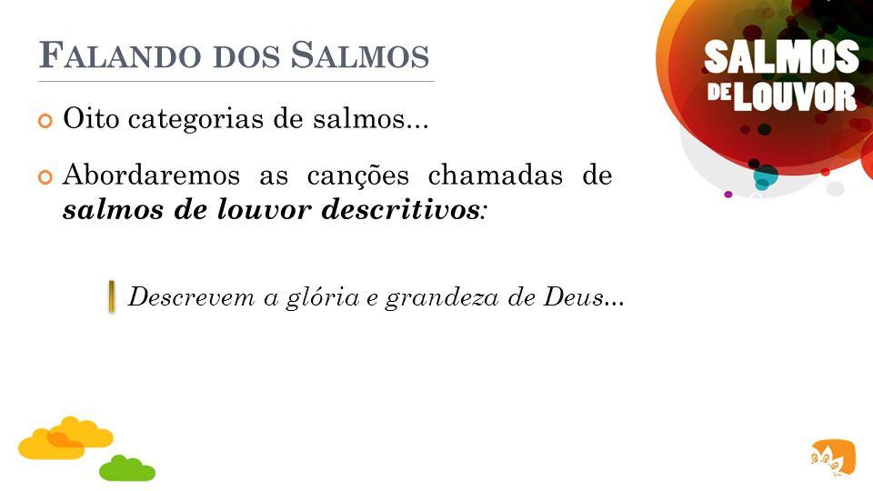 Falando dos Salmos Oito categorias de salmos...