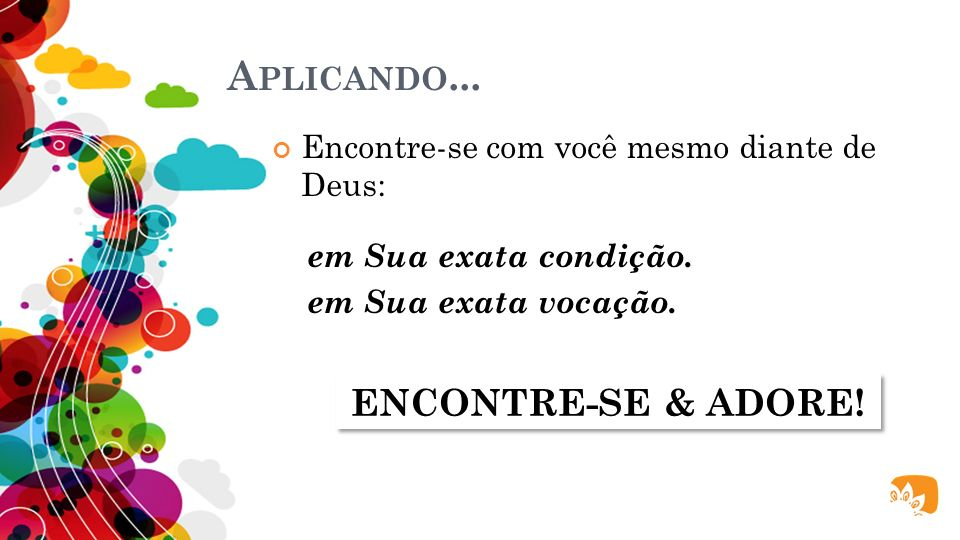 Aplicando... ENCONTRE-SE & ADORE!