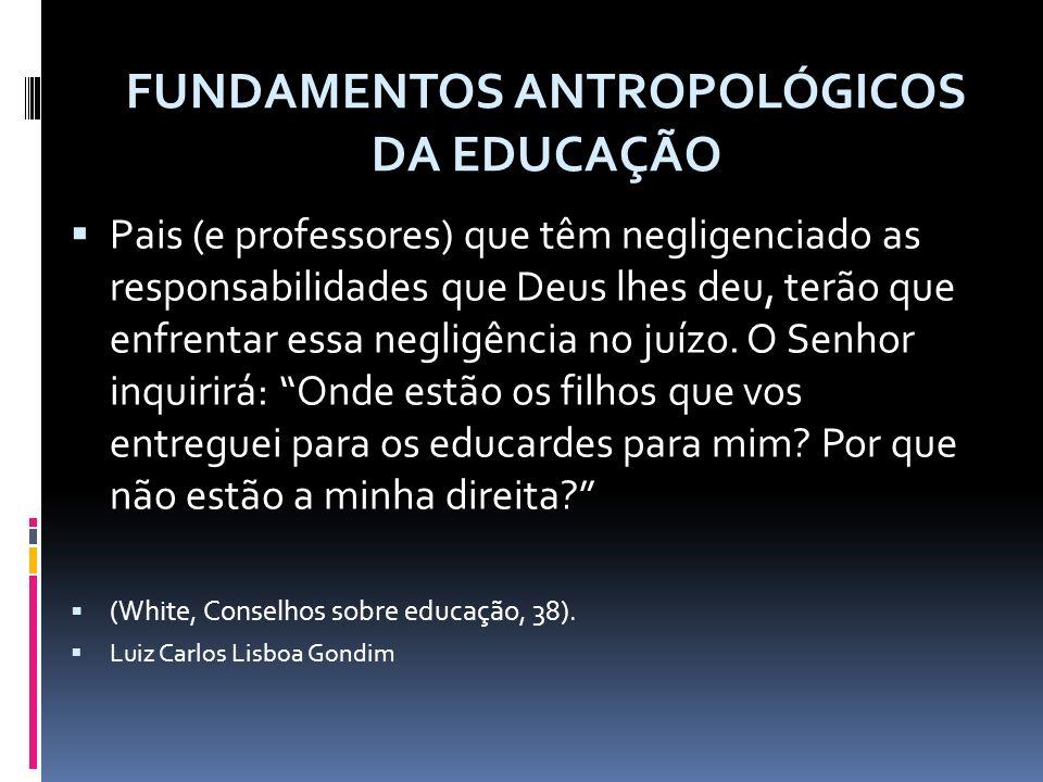 FUNDAMENTOS ANTROPOLÓGICOS DA EDUCAÇÃO