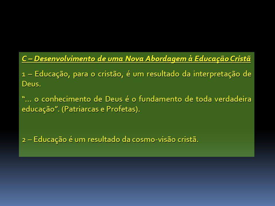 C – Desenvolvimento de uma Nova Abordagem à Educação Cristã
