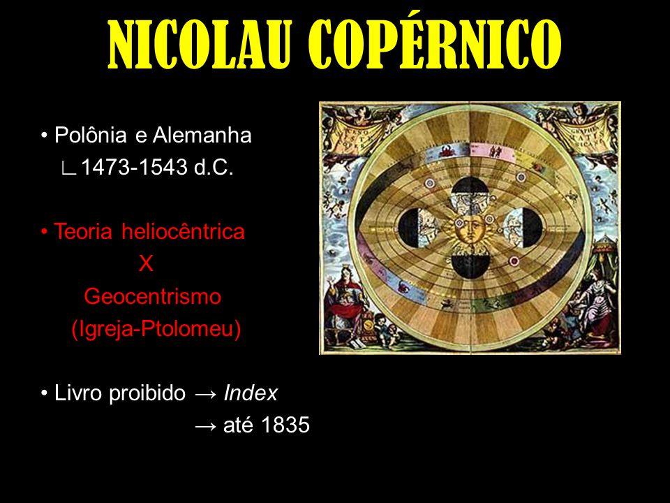 NICOLAU COPÉRNICO • Polônia e Alemanha ∟1473-1543 d.C.