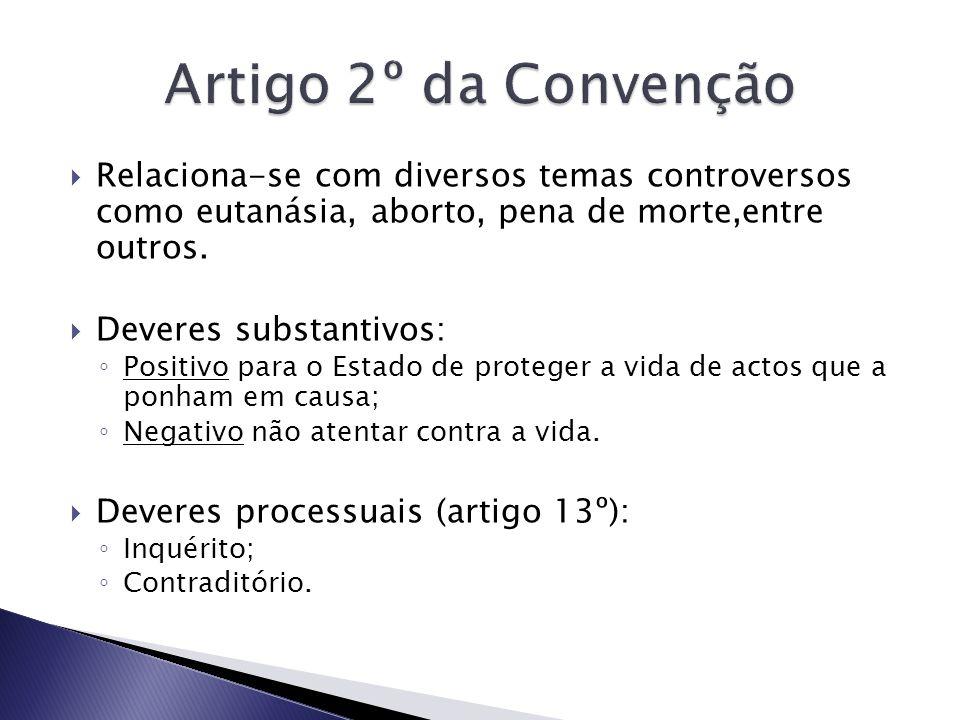Artigo 2º da Convenção Relaciona-se com diversos temas controversos como eutanásia, aborto, pena de morte,entre outros.