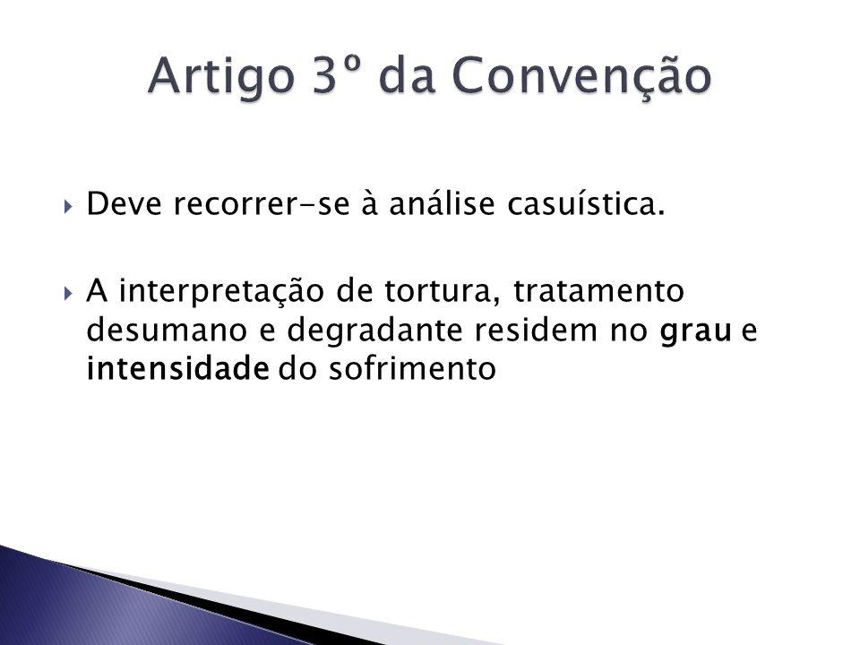 Artigo 3º da Convenção Deve recorrer-se à análise casuística.