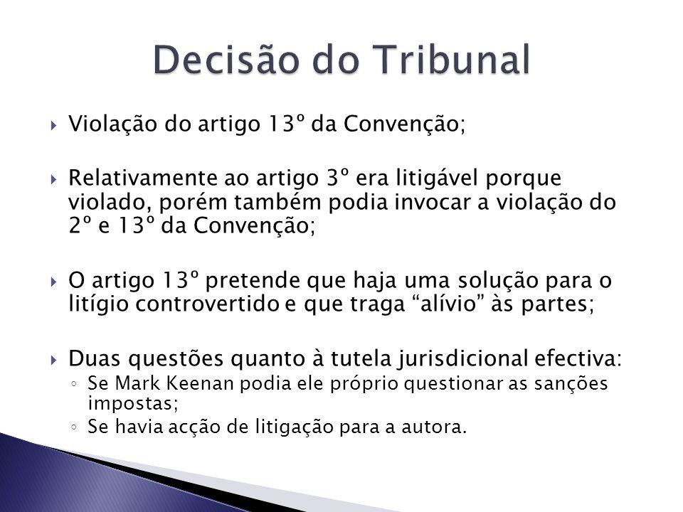 Decisão do Tribunal Violação do artigo 13º da Convenção;