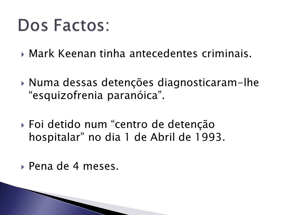 Dos Factos: Mark Keenan tinha antecedentes criminais.