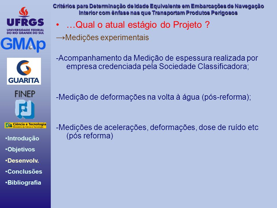 …Qual o atual estágio do Projeto →Medições experimentais