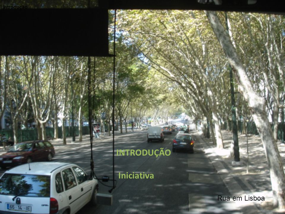 Introdução INTRODUÇÃO Iniciativa Rua em Lisboa