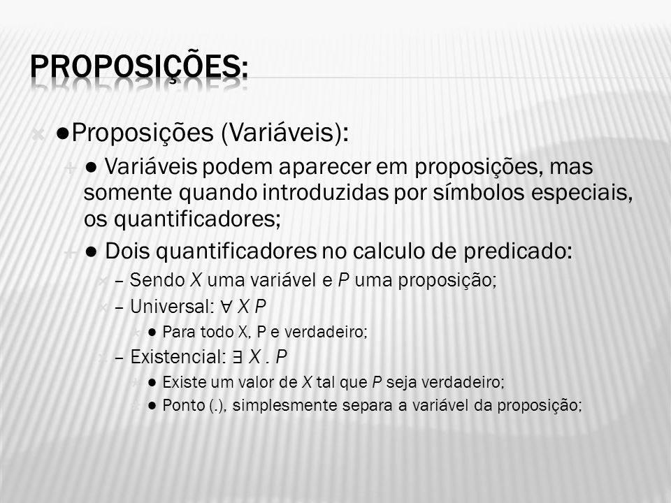 Proposições: ●Proposições (Variáveis):