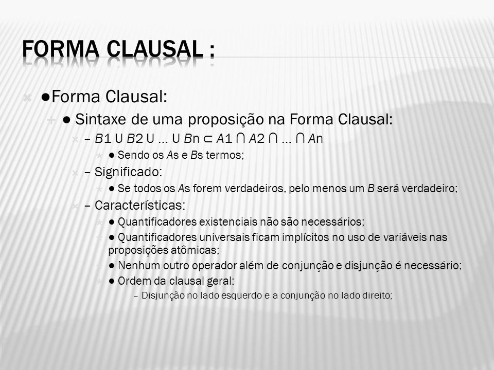 Forma Clausal : ●Forma Clausal: