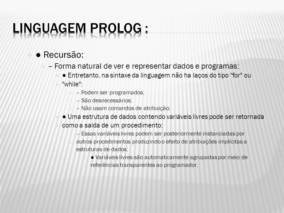 Linguagem Prolog : ● Recursão: