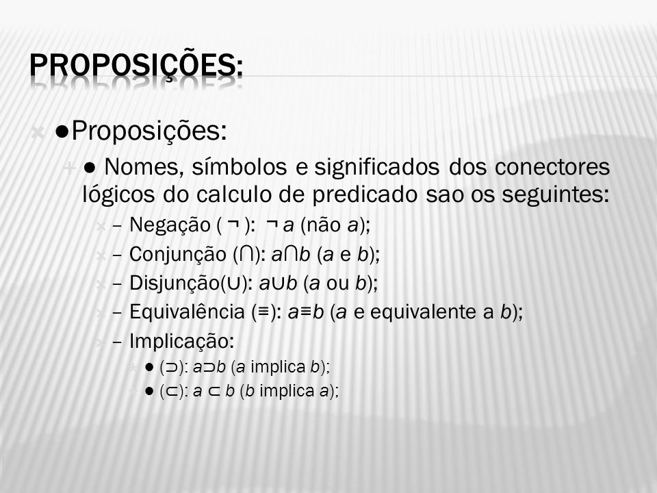 Proposições: ●Proposições: