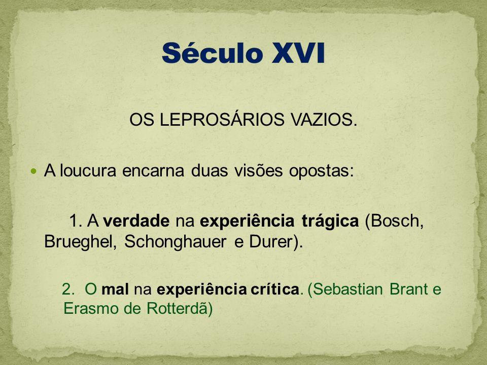 Século XVI OS LEPROSÁRIOS VAZIOS.