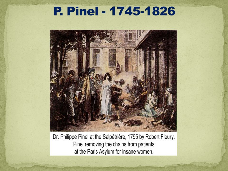 P. Pinel - 1745-1826