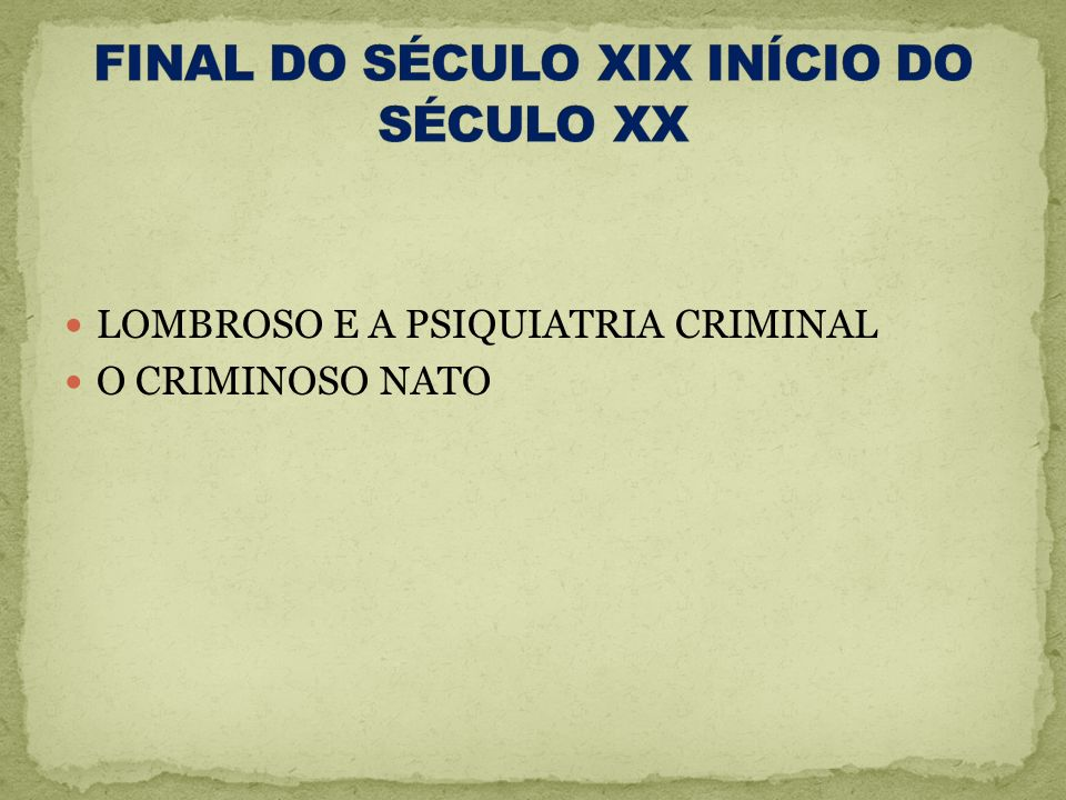 FINAL DO SÉCULO XIX INÍCIO DO SÉCULO XX